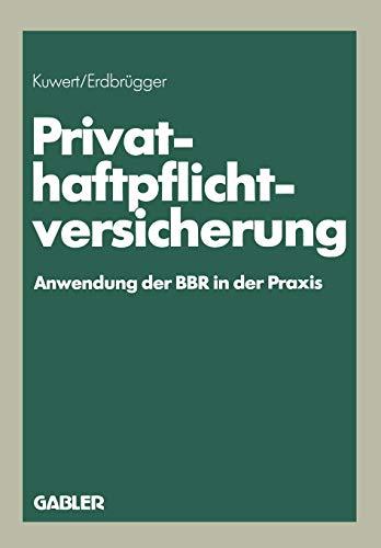 Privat-Haftpflichtversicherung: Anwendung der BBR in der Praxis (German Edition)