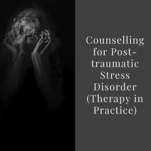 Counselling for Post-traumatic Stress Disorder cover art