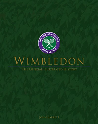 Wimbledon: The Official History: The Official Illustrated History