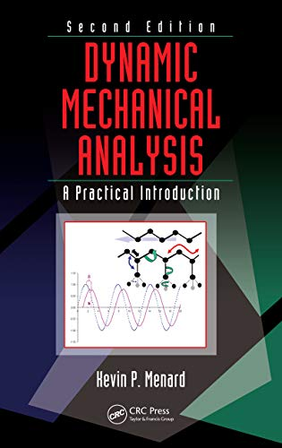 Dynamic Mechanical Analysis: A Practical Introduction, Second Edition (English Edition)