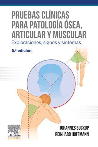 Pruebas clínicas para patología ósea, articular y muscular: Exploraciones, signos y síntomas