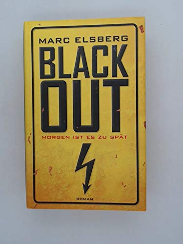 Blackout : morgen ist es zu spät ; Roman.