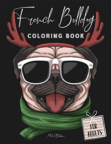 French Bulldog Coloring Books for Adults: Cute Frenchie Dogs on Relaxation Mandala Colouring Book - Perfect Gifts for Adult Frenchies Owners & Dog Lovers