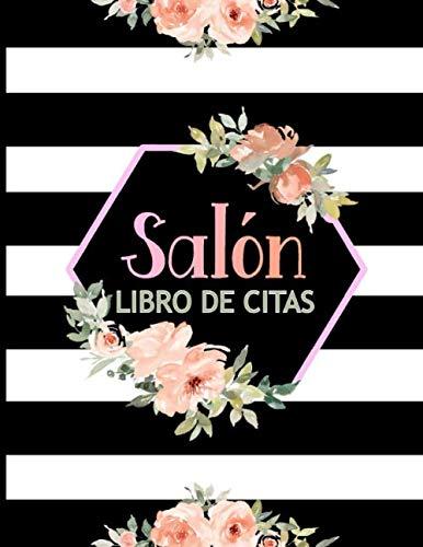 Salón: Libro de Citas: Planificador Semanal para Apuntar y Agendar Citas para Peluqueros, Peluqueras, Barberos o Estilistas, la Libreta para su Salón de Belleza