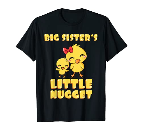 Big Sister s Little Nugget Chicken Lover Sibling Nuggies Sis T-Shirt