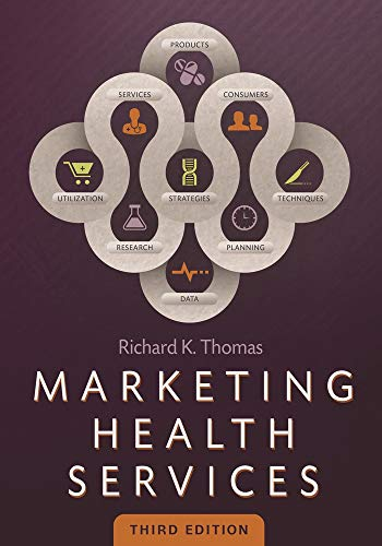 Compare Textbook Prices for Marketing Health Services, Third Edition AUPHA/HAP Book None Edition ISBN 9781567936780 by Thomas, Richard