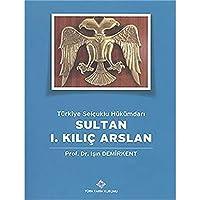 Türkiye Selcuklu Hükümdari Sultan I. Kilic Arslan