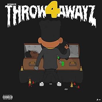 Throw Awayz 4