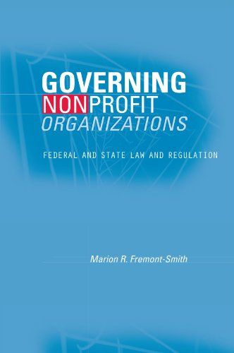 Governing Nonprofit Organizations: Federal and State Law and Regulation