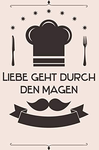 Liebe geht durch den Magen: Kochbuch Rezepte-Buch liniert DinA 5, um eigene Rezepte und Lieblings-Gerichte zu notieren für Köchinnen und Köche