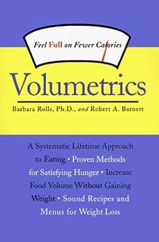 Volumetrics: Feel Full on Fewer Calories (Volumetrics series)