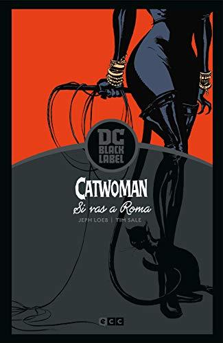 Catwoman: Si VAS a Roma... (Biblioteca Dc Black Label) (Grandes autores Batman: Jeph Loeb y Tim Sale)