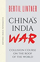 China's India War: Collision Course on the Roof of the World (Oxford India Paperbacks)