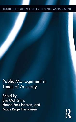 Public Management in Times of Austerity (Routledge Critical Studies in Public Management)