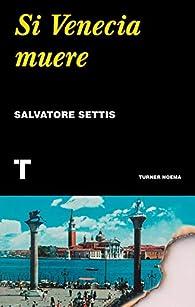 Si Venecia muere par Salvatore Settis