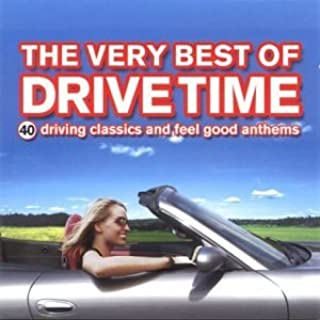 The Very Best of Drive Time: 40 Driving Classics and Feel Good Anthems By Various Artists (2003-06-02)