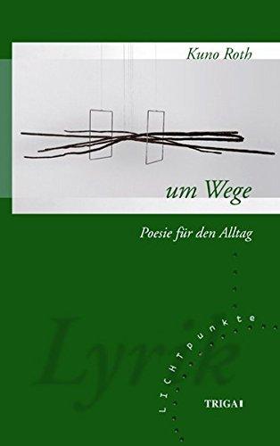 um Wege: Gedichte LICHTpunkte, Band 117