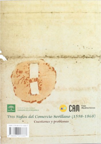 Tres siglos del comercio Sevillano (1598-1868): 188 (Serie Historia y Geografía)