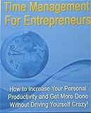 TIME MANAGMENT FOR ENTREPRENEURS (English Edition)