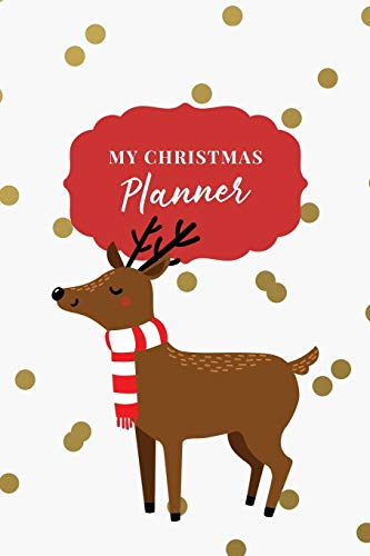 My Christmas Planner: Christmas Holiday Organizer - Undated Weekly Planner, To-Do Lists, Holiday Shopping Budget and Tracker, Gift Checklist, Holiday ... (Holiday Planners and Organizers, Band 17)