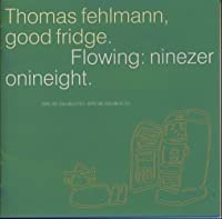 Good Fridge: Flowing 90-98 (+1 Bonus Tra by Thomas Fehlmann