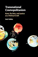 Transnational Cosmopolitanism: Kant, Du Bois, and Justice as a Political Craft