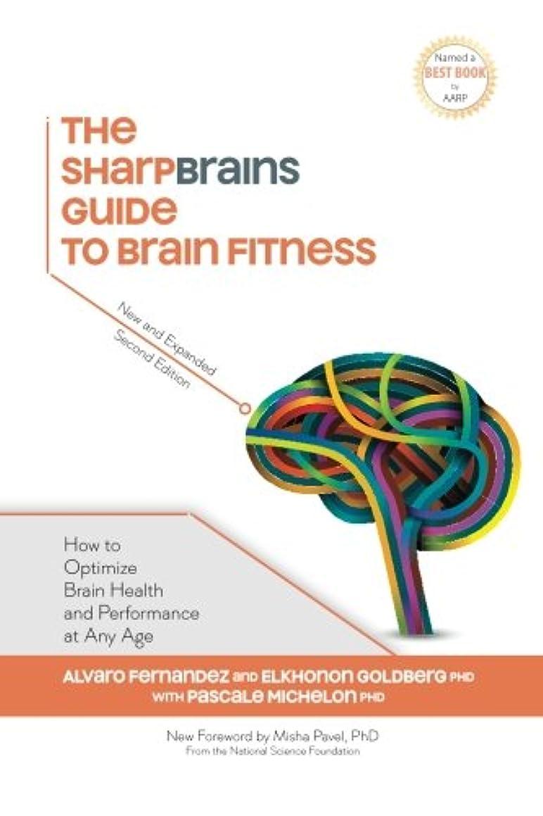 容量オーストラリア人ご飯The SharpBrains Guide to Brain Fitness: How to Optimize Brain Health and Performance at Any Age