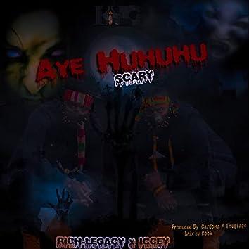 Aye Huhuhu (Scary)