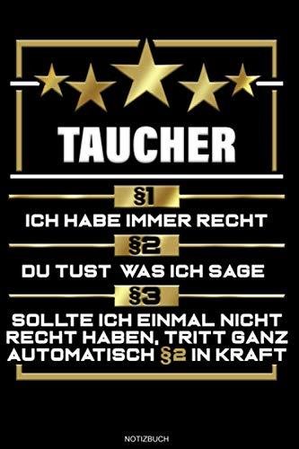 Taucher §1 Ich Habe Immer Recht: Liniertes Notizbuch Geschenk für Scuba Taucher Notizheft...
