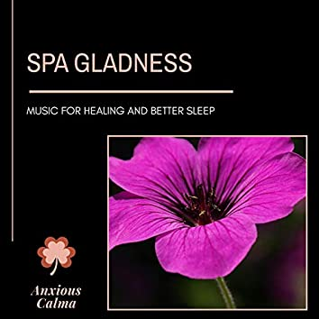 Spa Gladness - Music For Healing And Better Sleep