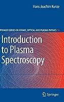 Introduction to Plasma Spectroscopy (Springer Series on Atomic, Optical, and Plasma Physics (56))