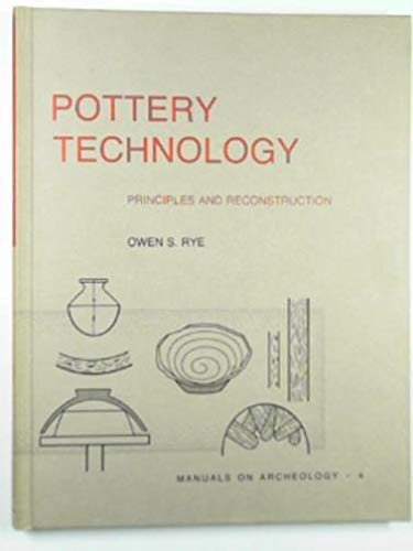 Pottery Technology: Principles and Reconstruction (Manuals on archeology)