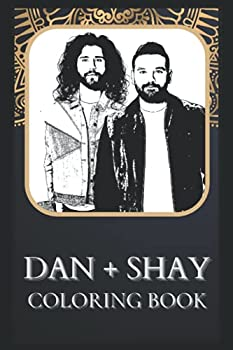 Dan + Shay Coloring Book  Incredible Dan + Shay Illustrations For Every Age   Great Gift Fun Activity Boredom Breaker
