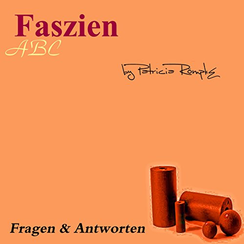 Faszien ABC     Fragen und Antworten              By:                                                                                                                                 Patricia Römpke                               Narrated by:                                                                                                                                 Patricia Römpke,                                                                                        Henning Römpke                      Length: 41 mins     Not rated yet     Overall 0.0