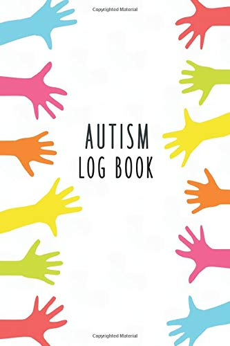 Autism Logbook: Autistic Child Goals Progress Tracker A Log Book Journal For Moms of Kids With Autis