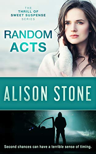 Random Acts: A Stand-alone Clean Romantic Suspense Novel (The Thrill of Sweet Suspense Series)