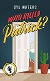 Who Killed Patrick?: A Guinea Pig Cozy Crime Investigation (A Mr Bob Murder Mystery Book 1) (English Edition)