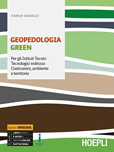 Geopedologia green. Ediz. Openschool. Per gli Ist. tecnici settore tecnologico, indirizzo Costruzioni, ambiente e territorio. Con ebook. Con espansione online