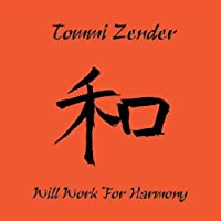 Will Work for Harmony by Tommi Zender (2005-08-19)