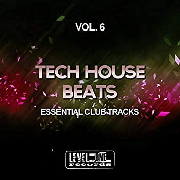 Tech House Beats, Vol. 6 (Essential Club Tracks)