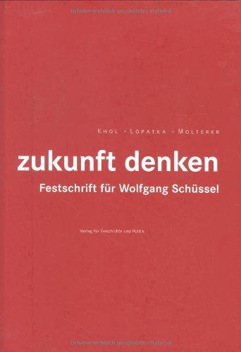 Zukunft denken. Festschrift für Wolfgang Schüssel