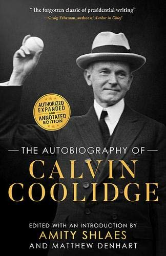 The Autobiography of Calvin Coolidge: Authorized, Expanded, and Annotated Edition