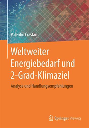 Weltweiter Energiebedarf und 2-Grad-Klimaziel: Analyse und Handlungsempfehlungen