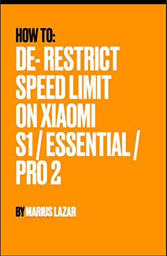 How To: Remove Speed Limit on Xiaomi Pro 2, 1S, Essential (English Edition)