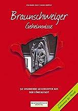Braunschweiger Geheimnisse: 50 Spannende Geschichten aus der