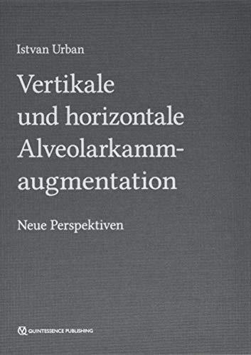 Vertikale und horizontale Alveolarkammaugmentation: Neue Perspektiven