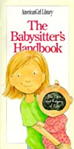 The Babysitter's Handbook: The Care and Keeping of Kids (American Girl Library)