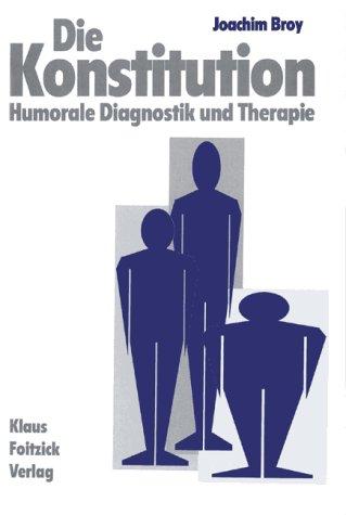 Die Konstitution. Humorale Diagnostik und Therapie