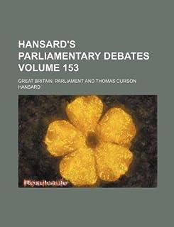 Hansard's Parliamentary Debates Volume 153