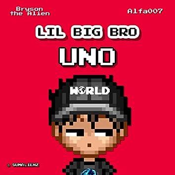 Lil Big Bro: Uno